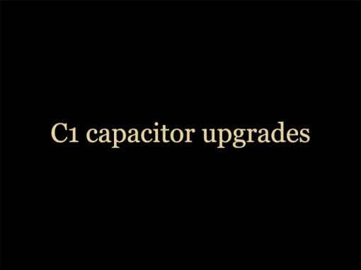 C1 capacitor upgrades